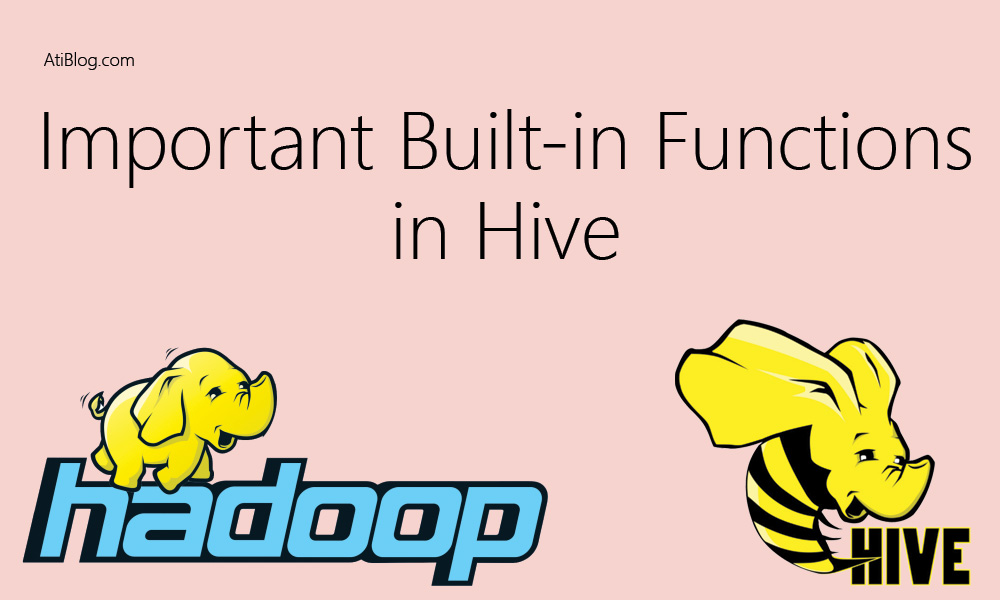 Important built-in function in Hive ~ ATIBlog